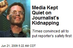 Media Kept Quiet on Journalist's Kidnapping