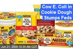 Cow E. Coli in Cookie Dough Stumps Feds
