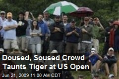 Doused, Soused Crowd Taunts Tiger at US Open