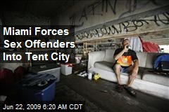 Miami Forces Sex Offenders Into Tent City