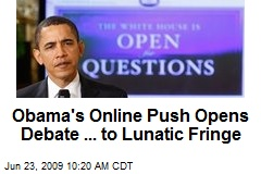 Obama's Online Push Opens Debate ... to Lunatic Fringe