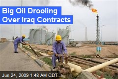 Big Oil Drooling Over Iraq Contracts