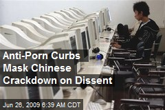 Anti-Porn Curbs Mask Chinese Crackdown on Dissent