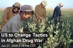 US to Change Tactics in Afghan Drug War