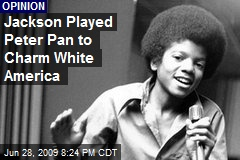 Jackson Played Peter Pan to Charm White America