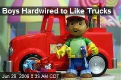 Boys Hardwired to Like Trucks