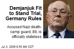 Demjanjuk Fit to Stand Trial, Germany Rules