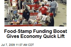 Food-Stamp Funding Boost Gives Economy Quick Lift