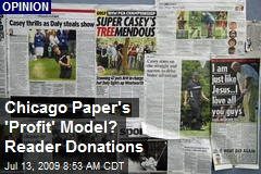 Chicago Paper's 'Profit' Model? Reader Donations