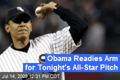 Obama Readies Arm for Tonight's All-Star Pitch