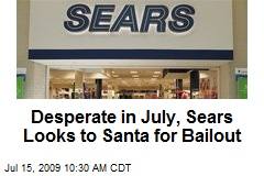 Desperate in July, Sears Looks to Santa for Bailout