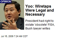 Yoo: Wiretaps Were Legal and Necessary