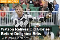 Watson Relives Old Glories Before Delighted Brits