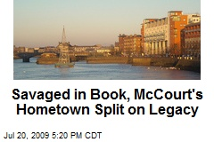 Savaged in Book, McCourt's Hometown Split on Legacy