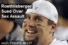 Roethlisberger Sued Over Sex Assault