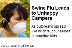 Swine Flu Leads to Unhappy Campers