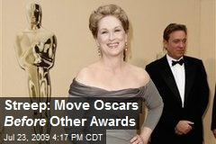 Streep: Move Oscars Before Other Awards