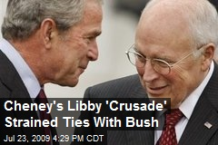 Cheney's Libby 'Crusade' Strained Ties With Bush