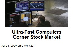 Ultra-Fast Computers Corner Stock Market