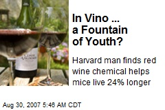 In Vino ... a Fountain of Youth?
