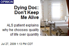 Dying Doc: Don't Keep Me Alive