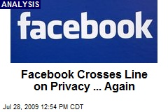 Facebook Crosses Line on Privacy ... Again