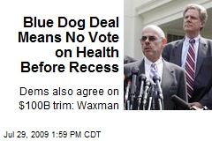 Blue Dog Deal Means No Vote on Health Before Recess