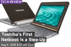 Toshiba's First Netbook Is a Step Up