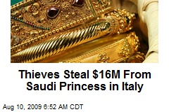 Thieves Steal $16M From Saudi Princess in Italy