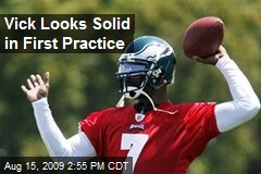 Vick Looks Solid in First Practice