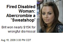 Fired Disabled Woman: Abercrombie a 'Sweatshop'