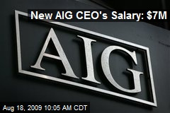 New AIG CEO's Salary: $7M