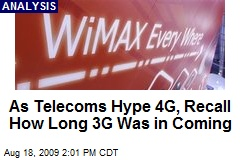 As Telecoms Hype 4G, Recall How Long 3G Was in Coming