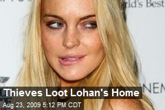 Thieves Loot Lohan's Home