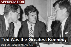Ted Was the Greatest Kennedy
