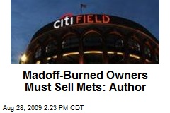 Madoff-Burned Owners Must Sell Mets: Author