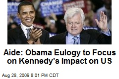 Aide: Obama Eulogy to Focus on Kennedy's Impact on US
