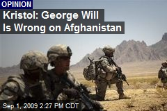 Kristol: George Will Is Wrong on Afghanistan