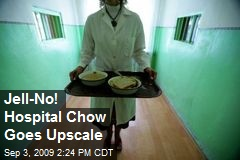 Jell-No! Hospital Chow Goes Upscale