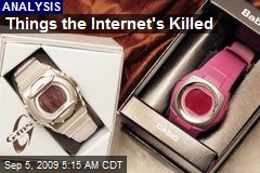 Things the Internet's Killed