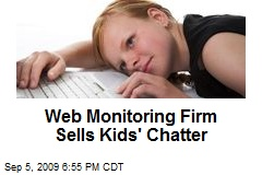 Web Monitoring Firm Sells Kids' Chatter