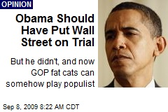 Obama Should Have Put Wall Street on Trial
