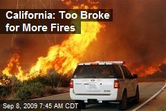 California: Too Broke for More Fires