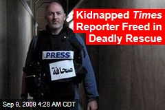 Kidnapped Times Reporter Freed in Deadly Rescue