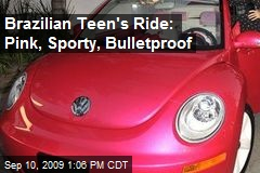 Brazilian Teen's Ride: Pink, Sporty, Bulletproof
