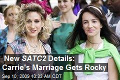 New SATC2 Details: Carrie's Marriage Gets Rocky