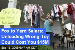Fox to Yard Salers: Unloading Wrong Toy Could Cost You $15M