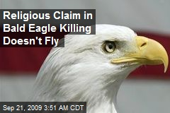 Religious Claim in Bald Eagle Killing Doesn't Fly