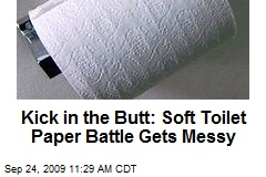 Kick in the Butt: Soft Toilet Paper Battle Gets Messy