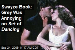 Swayze Book: Grey Was Annoying on Set of Dancing